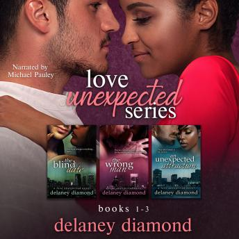 Love Unexpected series (box set): Books 1-3, Delaney Diamond