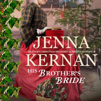 His Brother's Bride: Western Christmas Historical Brides Romance