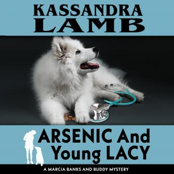 Arsenic and Young Lacy: A Marcia Banks and Buddy Mystery, Kassandra Lamb