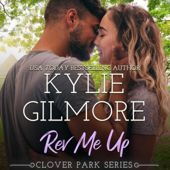 Rev Me Up: Clover Park, Book 7
