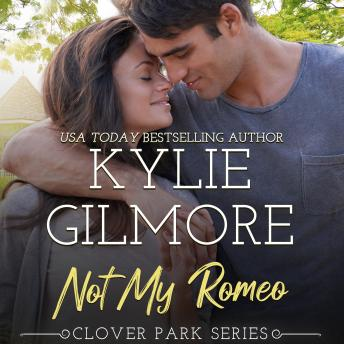 Not My Romeo: Clover Park, Book 6