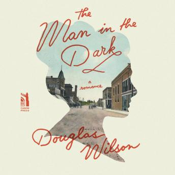 The Man In The Dark: A Romance