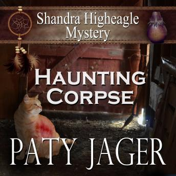 Haunting Corpse: Shandra Higheagle Mystery, Paty Jager
