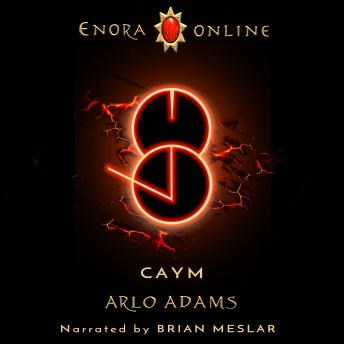 Caym: A LitRPG GameLit Fantasy Adventure