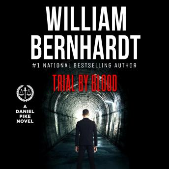 Trial by Blood: Daniel Pike Legal Thriller Series #3
