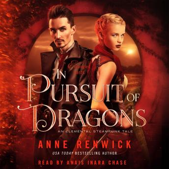 In Pursuit of Dragons: An Elemental Steampunk Tale