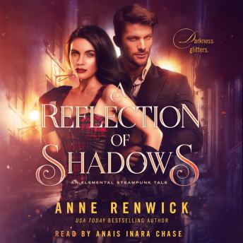 A Reflection of Shadows: An Elemental Steampunk Tale