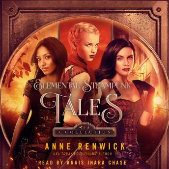 Elemental Steampunk Tales: A Collection