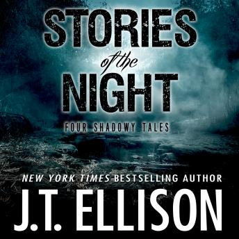 Stories of the Night: Four Shadowy Tales, J.T. Ellison