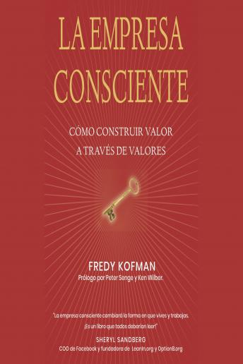Download La empresa consciente Conscious Business by Ken Wilber, Fred Kofman, Peter Senge