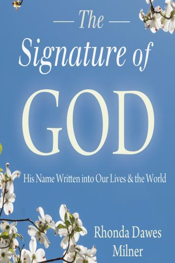 Download Signature of God: His Name Written into Our Lives and the World by Rhonda Milner