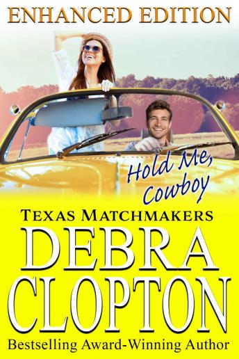Download Hold Me, Cowboy: Enhanced Edition by Debra Clopton