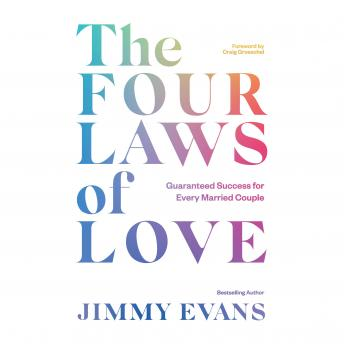 Four Laws of Love: Guaranteed Success For Every Married Couple, Jimmy Evans