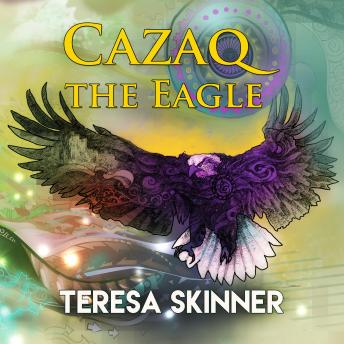 Download Cazaq the Eagle by Teresa Skinner
