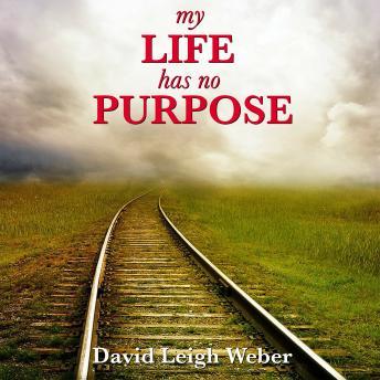 My Life Has No Purpose!