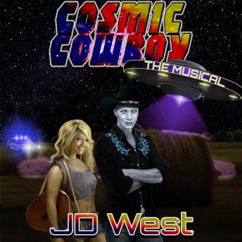 Download COSMIC COWBOY the MUSICAL by JD West