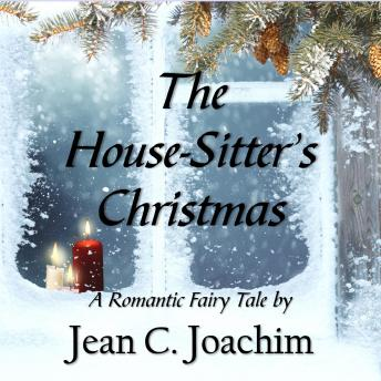 Download House-Sitter's Christmas: A Romantic Fairy Tale by Jean C. Joachim