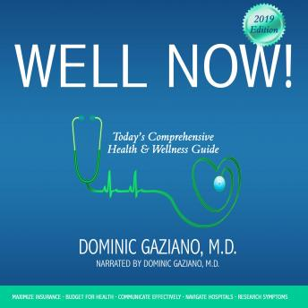 Download Well Now!: Today's Comprehensive Health & Wellness Guide by Dominic Gaziano, M.D.