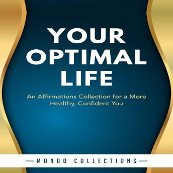 Your Optimal Life: An Affirmations Collection for a More Healthy, Confident You sample.