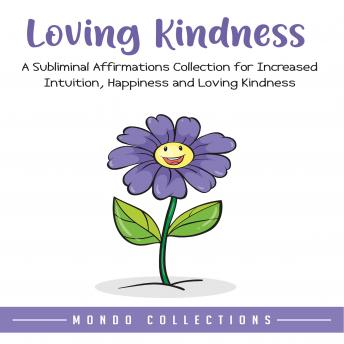 Loving Kindness: An Affirmations Collection for Loving Kindness and Positivity, Mondo Collections