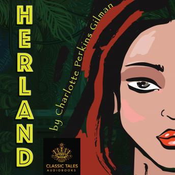 Herland: Classic Tales Edition