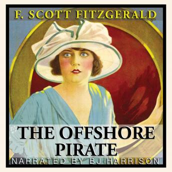Offshore Pirate: Classic Tales Edition, Audio book by F. Scott Fitzgerald
