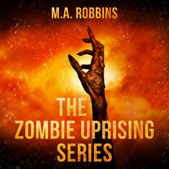 Download Zombie Uprising Series, The: Books One Through Five by M.A. Robbins