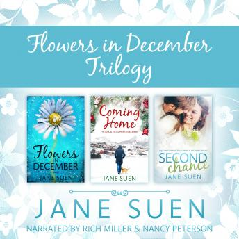 FLOWERS IN DECEMBER TRILOGY: Flowers in December, Coming Home, Second Chance, Jane Suen