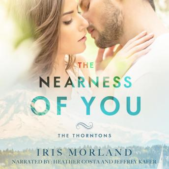 The Nearness of You: The Thorntons Book 1