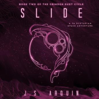 Slide: A YA Dystopian Space Adventure