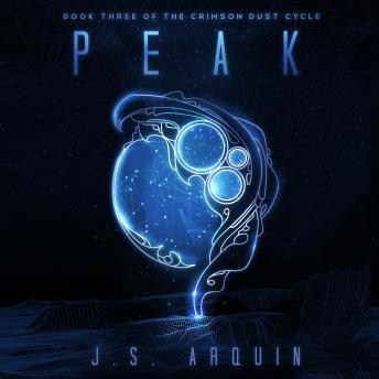 Peak: A YA Dystopian Space Adventure (Book Three of The Crimson Dust Cycle)