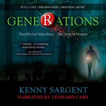 Generations: Those Who Don't Know History ... May Live to See Tomorrow, Kenny Sargent