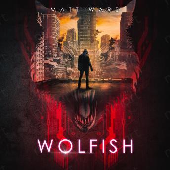 Wolfish: A YA Dystopian Sci-Fi Techno Thriller