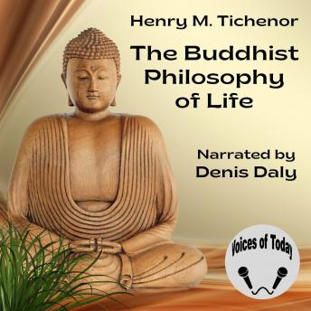 The Buddhist Philosophy of Life