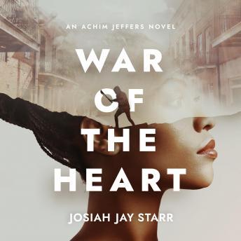 War Of The Heart: An Achim Jeffers Novel: An Achim Jeffers Novel