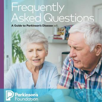 Frequently Asked Questions: A Guide to Parkinson's Disease