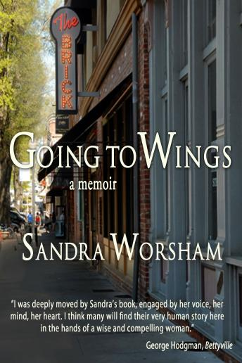 Download Going to Wings: A Memoir by Sandra Worsham