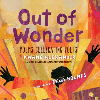 Out of Wonder: Poems Celebrating Poets (AUDIO)