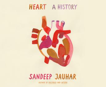 Download Heart: A History by Sandeep Jauhar