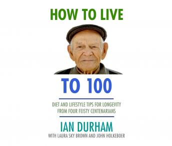 How to Live to a Hundred