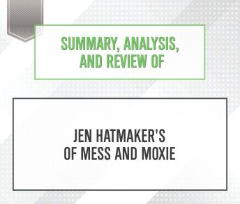 Summary, Analysis, and Review of Jen Hatmaker's Of Mess and Moxie sample.