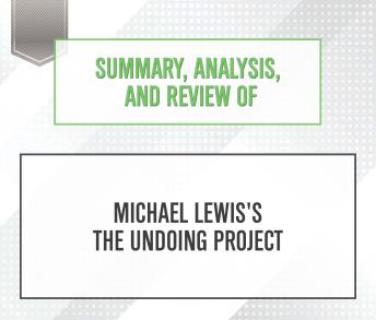 Summary, Analysis, and Review of Michael Lewis's The Undoing Project
