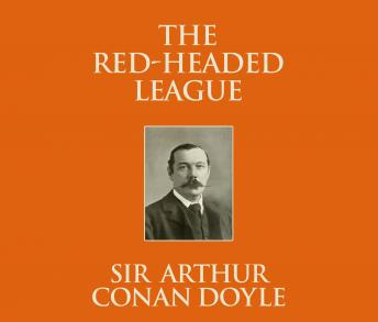 Red-Headed League, Sir Arthur Conan Doyle