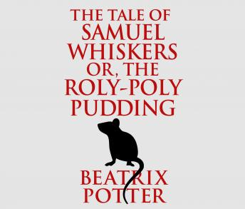 Tale of Samuel Whiskers or  Roly-Poly Pudding sample.