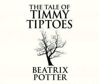 Tale of Timmy Tiptoes, Beatrix Potter
