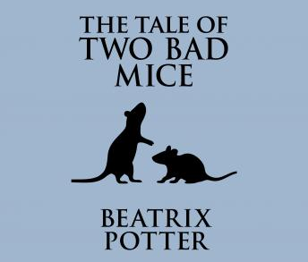 Tale of Two Bad Mice, Beatrix Potter
