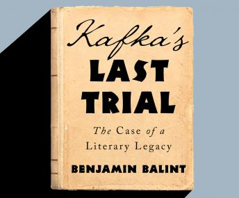 Download Kafka's Last Trial: The Case of a Literary Legacy by Benjamin Balint