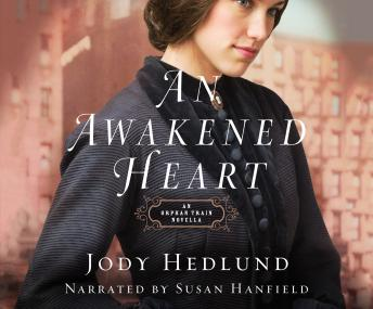 An Awakened Heart: An Orphan Train Novella