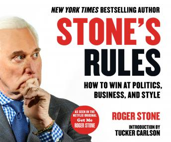 Download Stone's Rules: How to Win at Politics, Business, and Style by Roger Stone