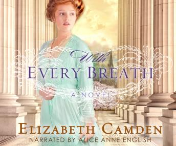 Download With Every Breath: A Novel by Elizabeth Camden